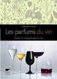 Les parfums du vin : sentir et comprendre le vin