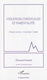 Violences conjugales et parentalité : protéger la mère, c'est protéger l'enfant