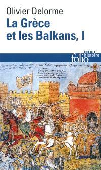 La Grèce et les Balkans : du Ve siècle à nos jours. Volume 1