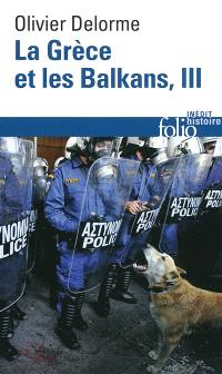 La Grèce et les Balkans : du Ve siècle à nos jours. Volume 3