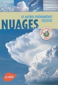 Nuages : et autres phénomènes célestes