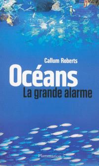 Océans : la grande alarme