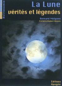 La Lune : vérités et légendes