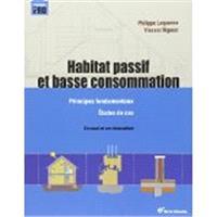 Habitat passif et basse consommation : principes fondamentaux, études de cas : en neuf et en rénovation