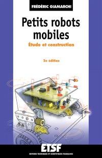 Petits robots mobiles : étude et construction