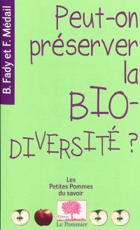 Peut-on préserver la biodiversité ?