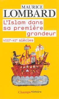L'Islam dans sa première grandeur : VIIIe-XIe siècles