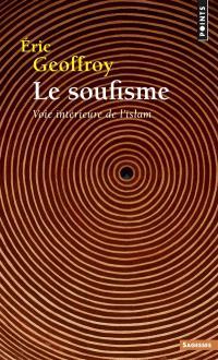 Le soufisme : voie intérieure de l'islam