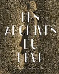 Les archives du rêve, dessins du Musée d'Orsay : carte blanche à Werner Spies : exposition, Paris, Musée national de l'Orangerie, du 26 mars au 14 juillet 2014