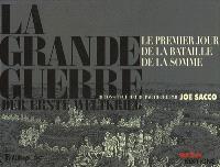 La Grande Guerre : 1er juillet 1916 : le premier jour de la bataille de la Somme = Der Erste Weltkrieg