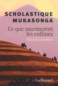 Ce que murmurent les collines : nouvelles rwandaises