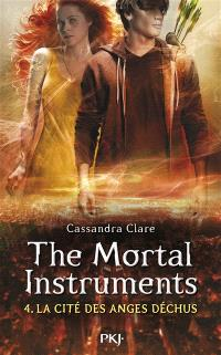 The mortal instruments. Volume 4, La cité des anges déchus