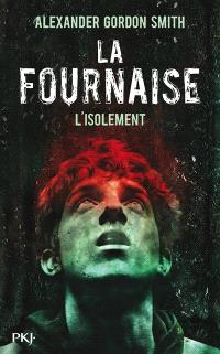 La Fournaise. Volume 2, L'isolement