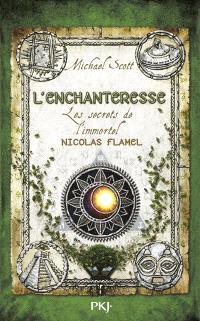 Les secrets de l'immortel Nicolas Flamel. Volume 6, L'enchanteresse