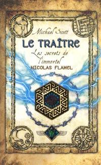 Les secrets de l'immortel Nicolas Flamel. Volume 5, Le traître