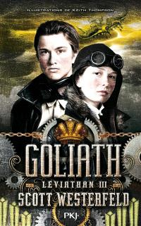 Léviathan. Volume 3, Goliath