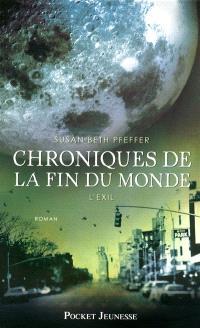 Chroniques de la fin du monde. Volume 2, L'exil