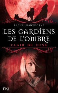 Les gardiens de l'ombre. Volume 2, Clair de lune