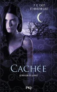 La maison de la nuit. Volume 10, Cachée