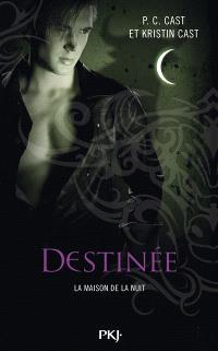 La maison de la nuit. Volume 9, Destinée