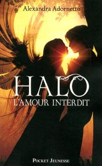 L'amour interdit. Volume 1, Halo