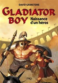 Gladiator boy. Volume 1, Naissance d'un héros
