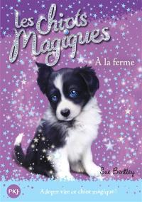 Les chiots magiques. Volume 2, A la ferme