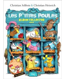 Les p'tites poules : album collector. Volume 3