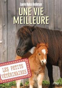 Les petits vétérinaires. Volume 15, Une vie meilleure