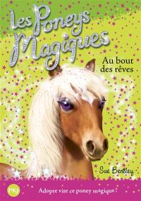 Les poneys magiques. Volume 4, Au bout des rêves