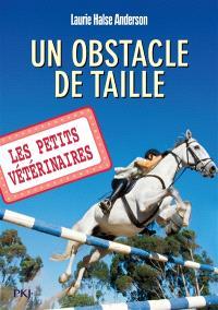 Les petits vétérinaires. Volume 9, Un obstacle de taille