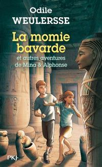 La momie bavarde : et autres aventures de Mina et Alphonse