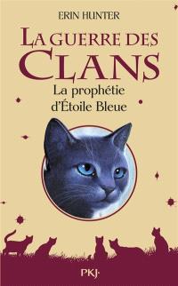 La guerre des clans, La prophétie d'Etoile Bleue