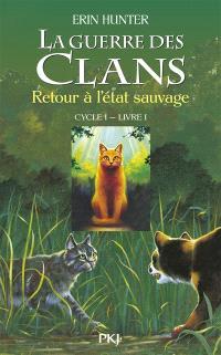 La guerre des clans : cycle 1. Volume 1, Retour à l'état sauvage