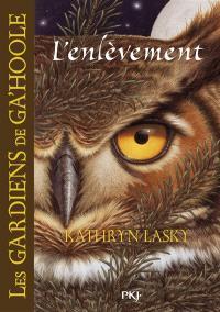 Les gardiens de Ga'Hoole. Volume Livre I, L'enlèvement
