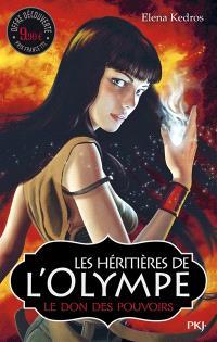 Les héritières de l'Olympe. Volume 1, Le don des pouvoirs