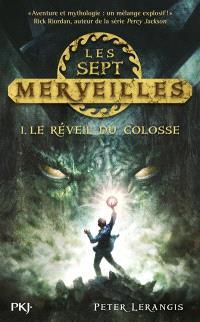 Les sept merveilles. Volume 1, Le réveil du colosse