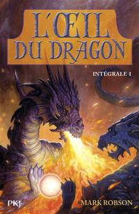 L'oeil du dragon : intégrale. Volume 1
