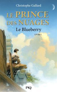 Le prince des nuages, Le Blueberry