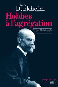 Hobbes à l'agrégation : un cours d'Emile Durkheim suivi par Marcel Mauss