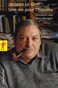 Une vie pour l'histoire : entretiens avec Marc Heurgon