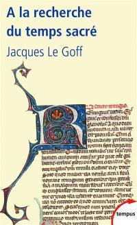 A la recherche du temps sacré : Jacques de Voragine et la Légende dorée