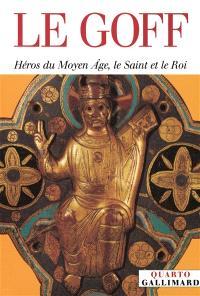 Héros du Moyen Age, le saint et le roi