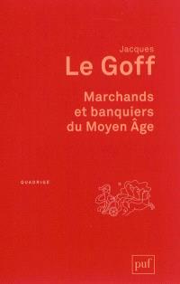 Marchands et banquiers du Moyen Age
