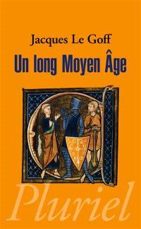 Un long Moyen Âge