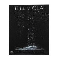 Bill Viola : exposition, Paris, Galeries nationales du Grand Palais, 28 février-28 juillet 2014 : album