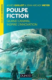 Poulpe fiction : quand l'animal inspire l'innovation