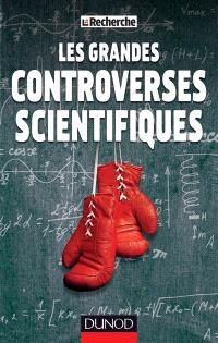 Les grandes controverses scientifiques