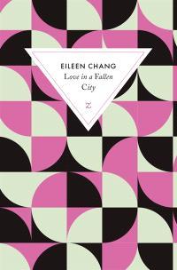 Love in a fallen city; Suivi de Ah Hsiao est triste en automne