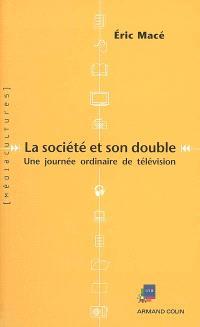 La société et son double : une journée ordinaire de télévision française